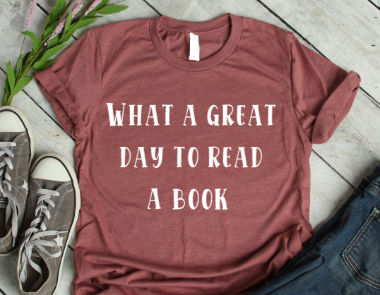 What a great day to read a book tee