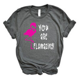 You Are Flamazing Tee