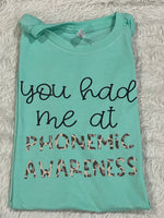 You had me at phonemic awareness  tee,