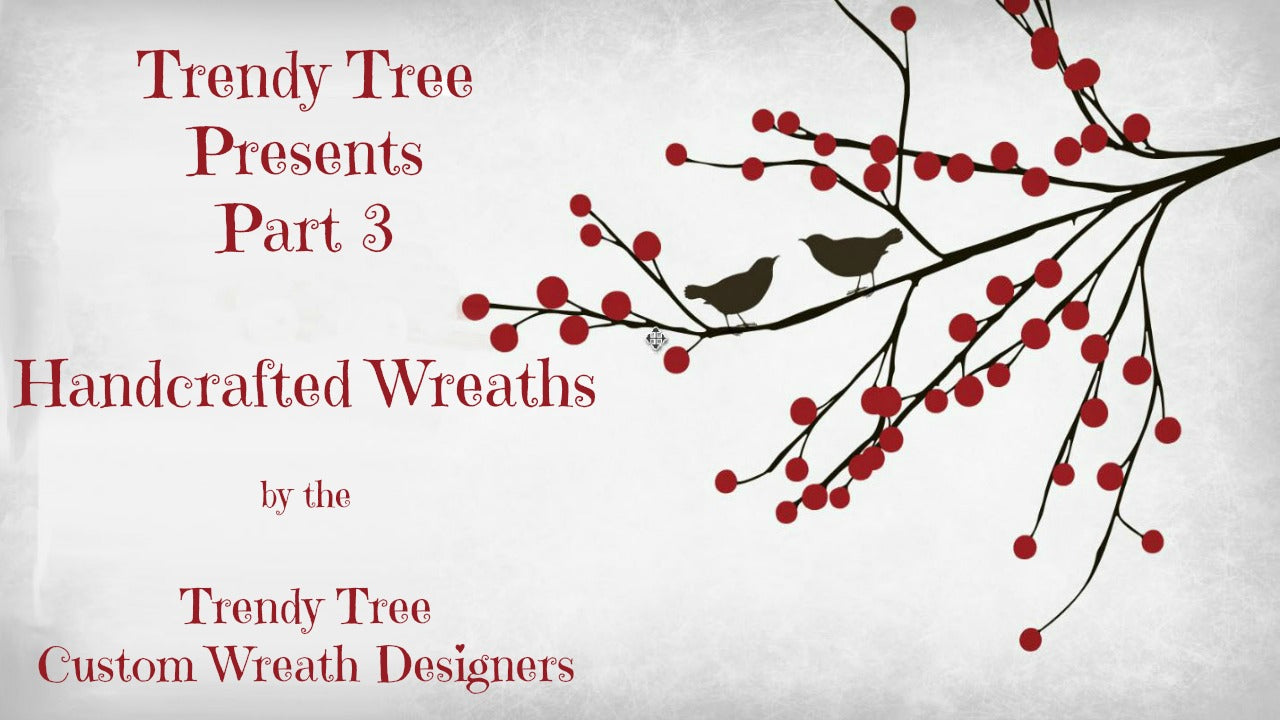 2016 Part 3 of 4 Christmas Wreaths by Trendy Tree Custom Designers