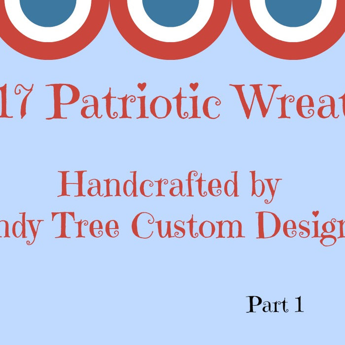 2017 Patriotic Wreaths Part 1