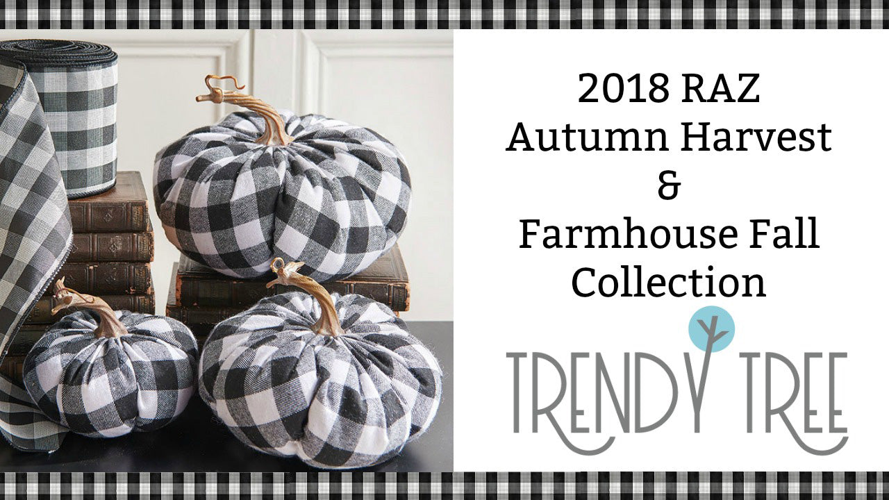 2018 RAZ Autumn Harvest & Farmhouse Fall Collection