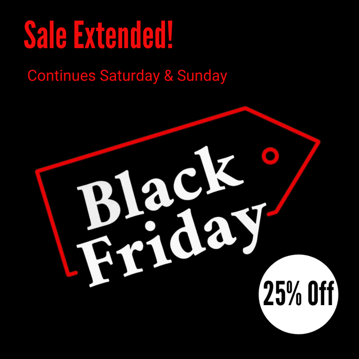 Black Friday Sale Extended!!