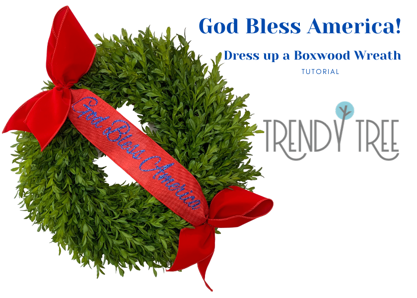 Dress Up a Boxwood Wreath with a Patriotic Bow
