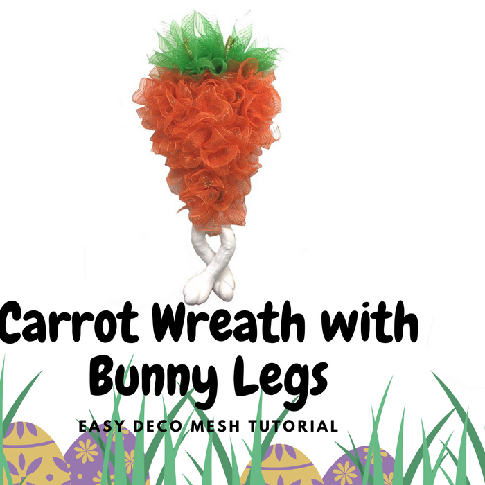 Carrot Wreath with Bunny Legs Tutorial Facebook Live