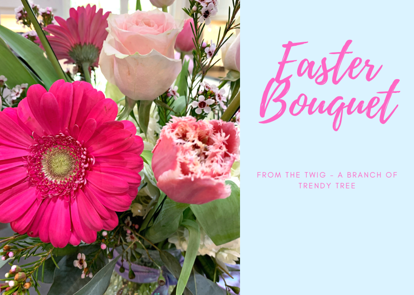 Easter Bouquet from The Twig - A Branch of Trendy Tree