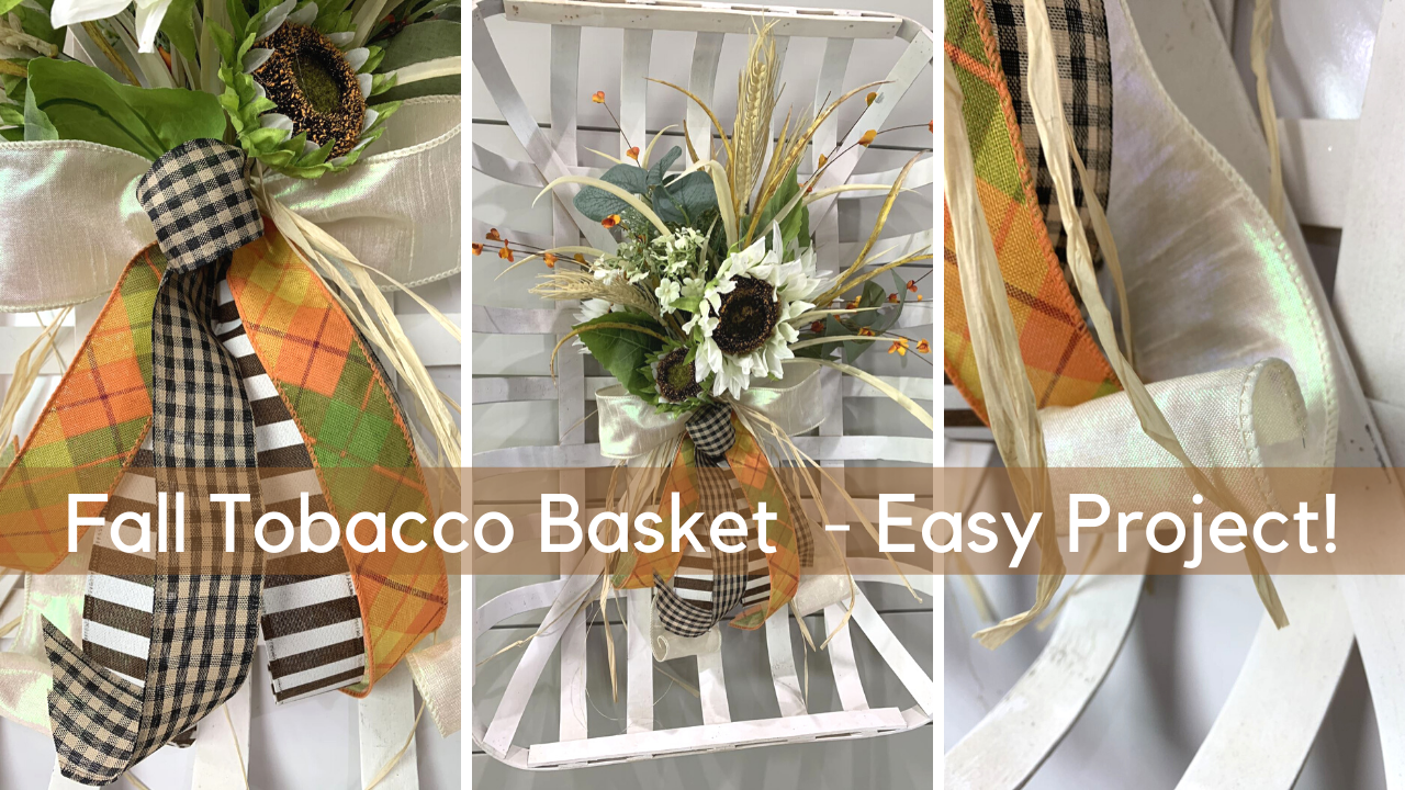 Easy Project!  Fall Tobacco Basket Floral