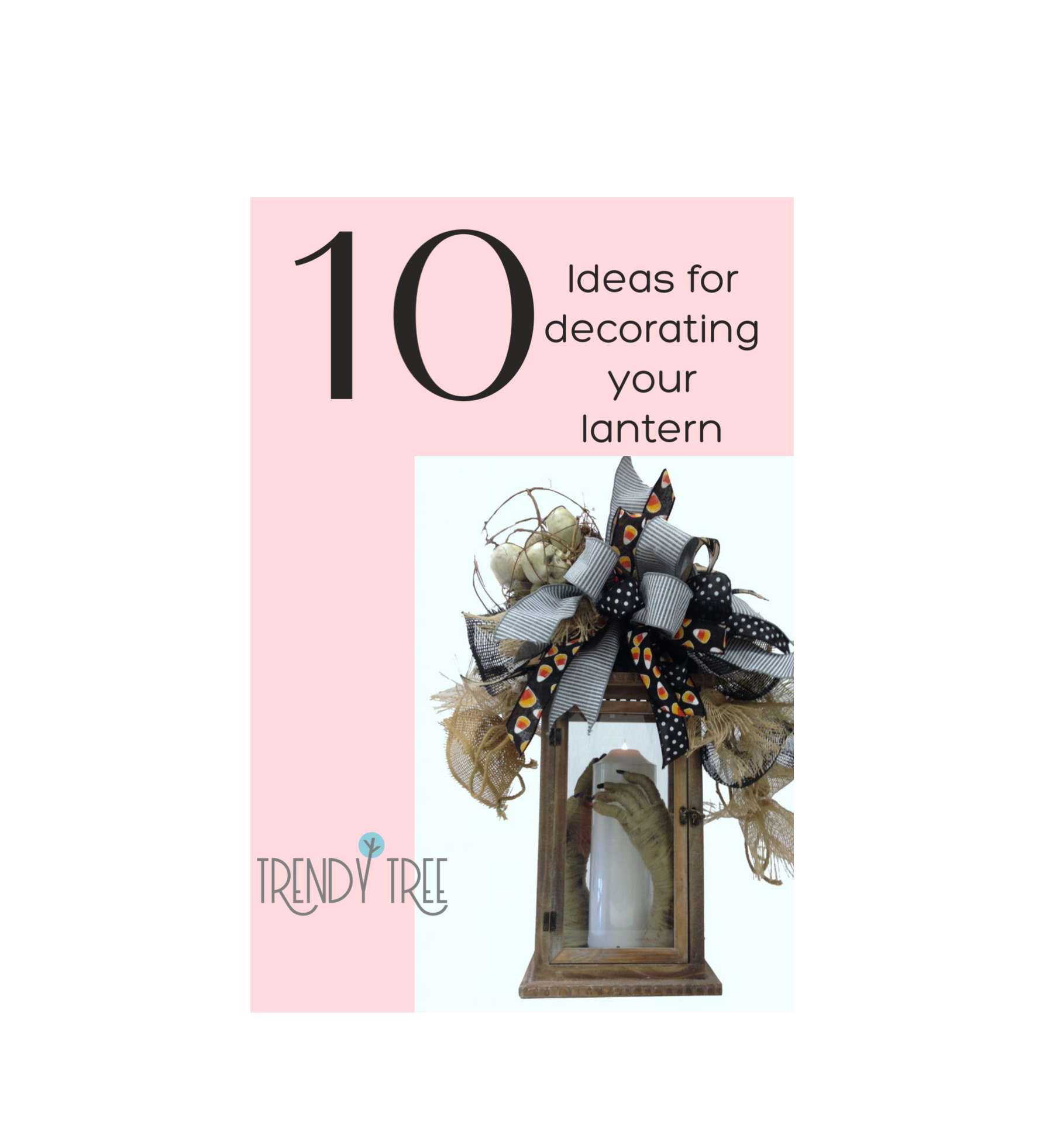 10 Ideas to Fill Your Lantern