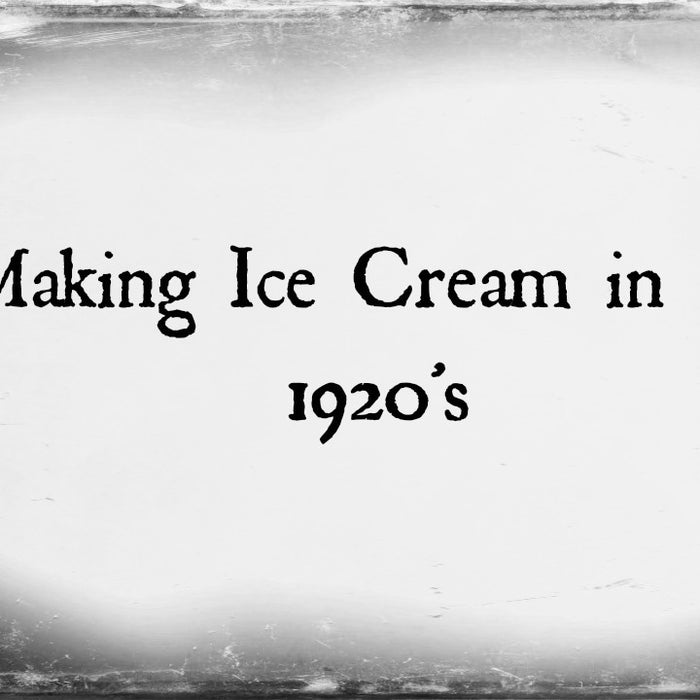 Making Ice Cream in the 1920's