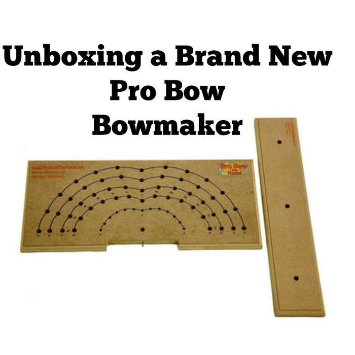 Unboxing a Pro Bow Bowmaker and Bow Tutorial