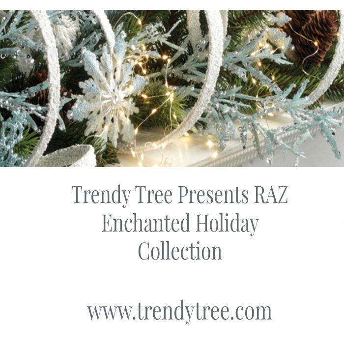 RAZ Enchanted Holiday at Trendy Tree