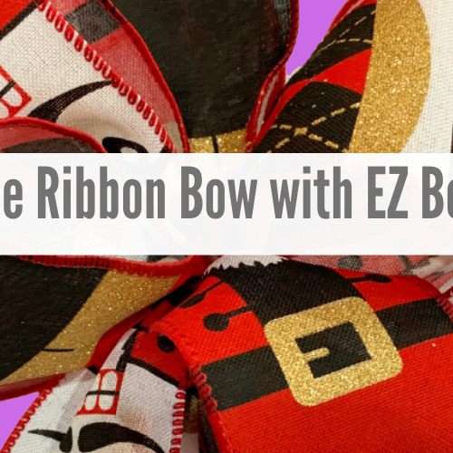 Single Ribbon Bow Tutorial Using the EZ Bowmaker