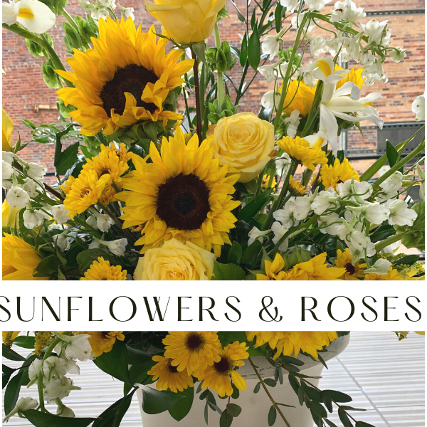 Sunflowers & Yellow Roses - Sunshine!