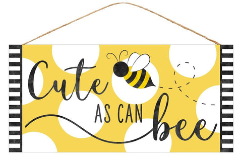 Cute as can bee sign
