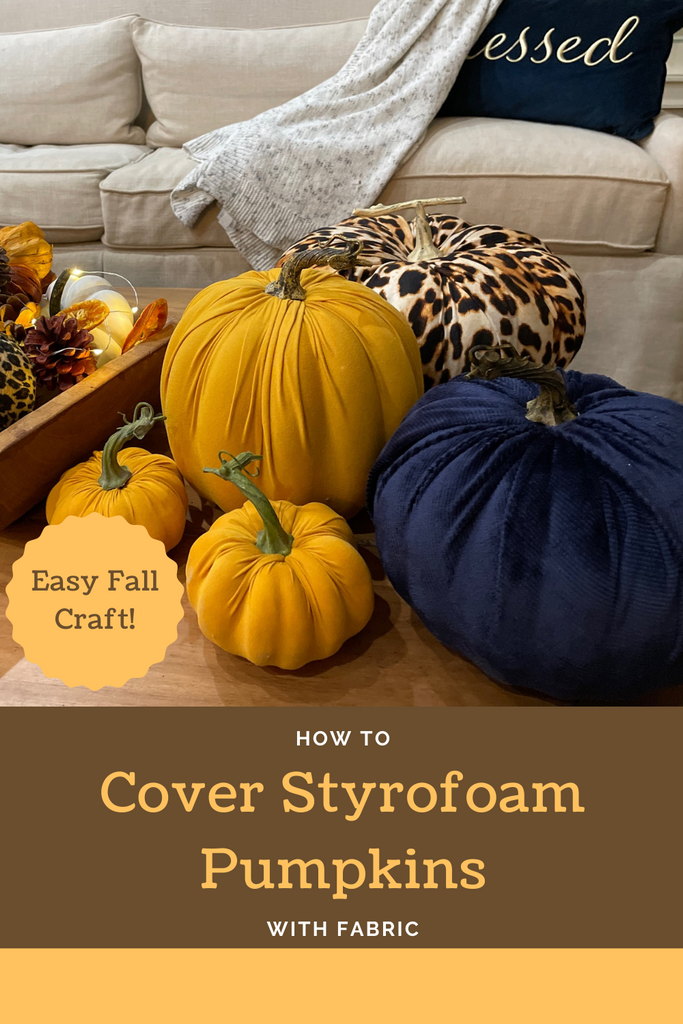 how to cover styrofoam pumpkins with fabric