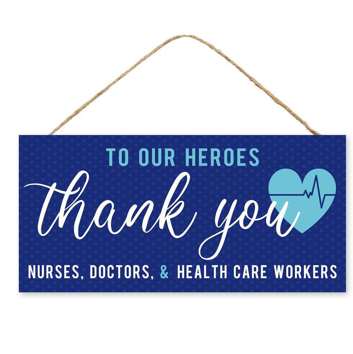 "12.5"" To Our Heroes Thank You Healthcare Sign AP7092"