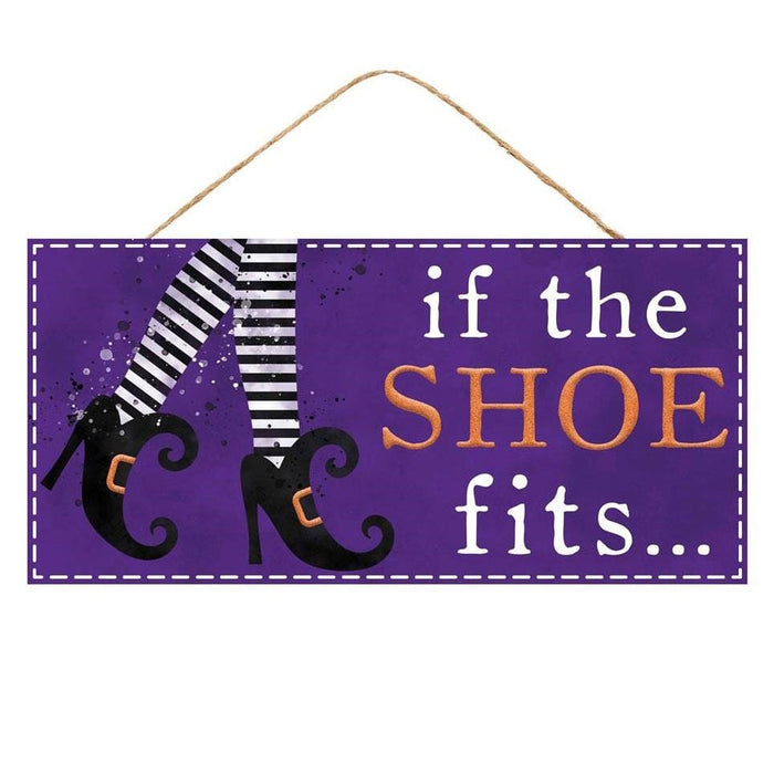 "12.5"" If the Shoe Fits Halloween Sign AP8821"