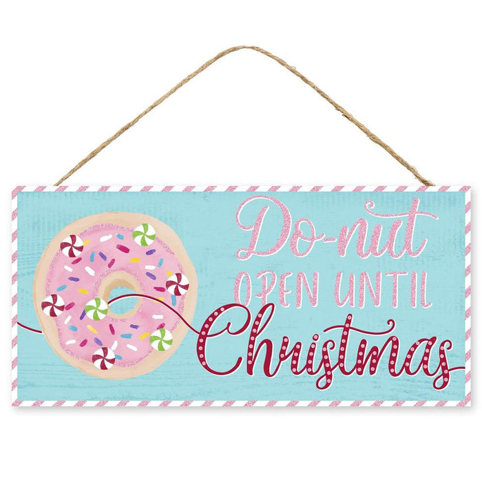 "12.5"" Do-Nut Open Until Christmas Sign AP8854"