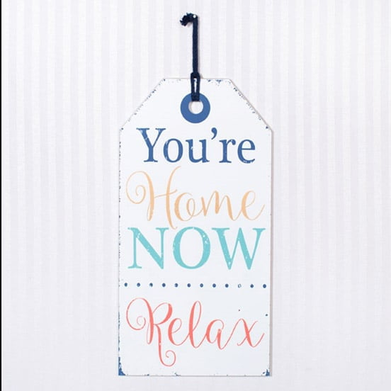 "16"" You're Home Now Relax Wood Tag Sign"