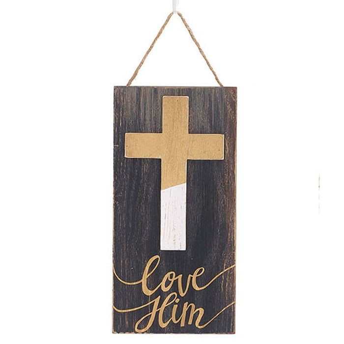 Wood Plaque Gold Cross Love Him Message