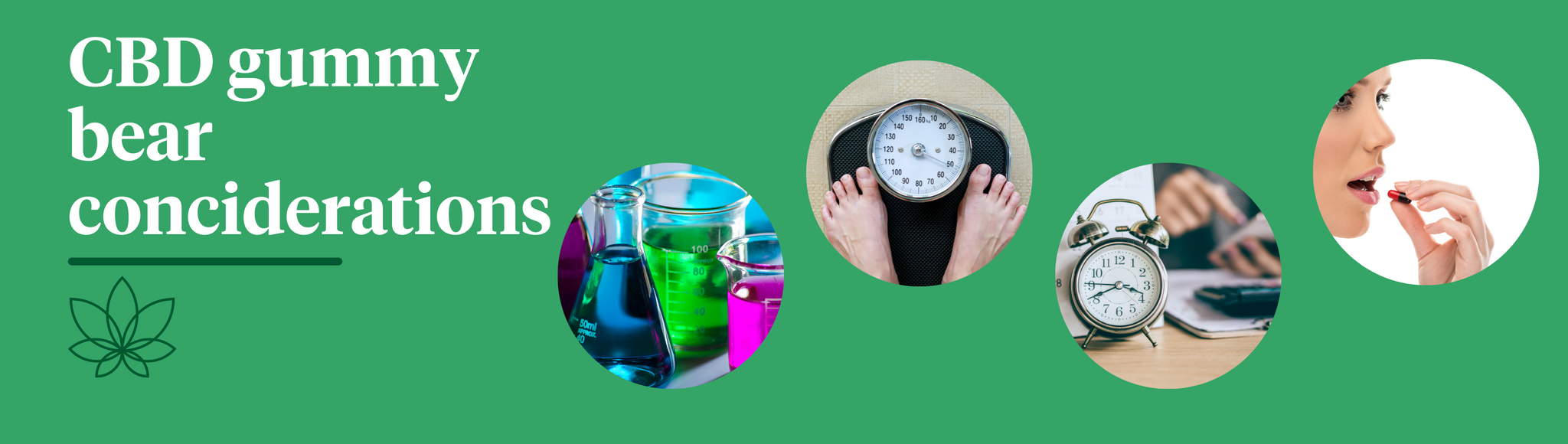 """A green background with the Supreme CBD logo below white text saying """"CBD Gummy Bear Considerations"""". Along with four images of chemicals, weight scales, a clock and a woman taking a pill."""