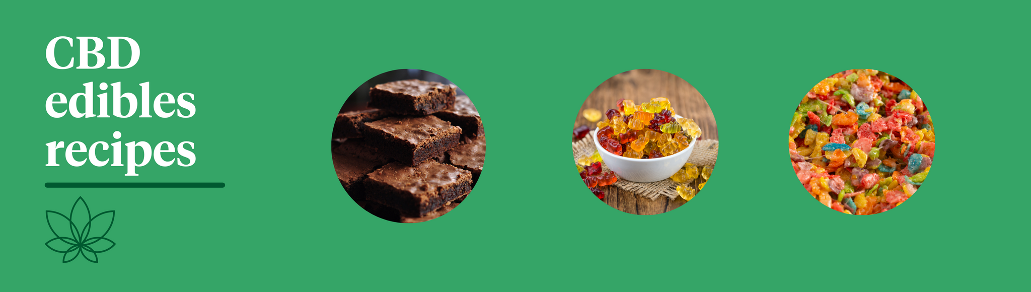 A green background with the Supreme CBD logo showcasing three CBD edibles recipes. One image displaying a stack of brownies, the middle image showing a bowl of gummy bears and the final image displaying a plethora of fruity pebbles.