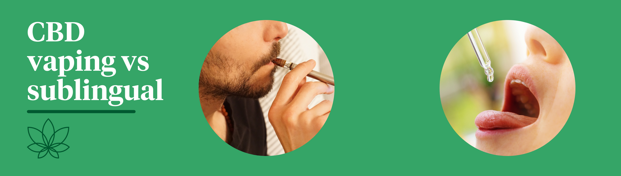 A green background with the Supreme CBD logo and two images, one image is of a person vaping CBD and the other is taking their dosage of CBD via sublingual. Showing vaping CBD vs sublingual.