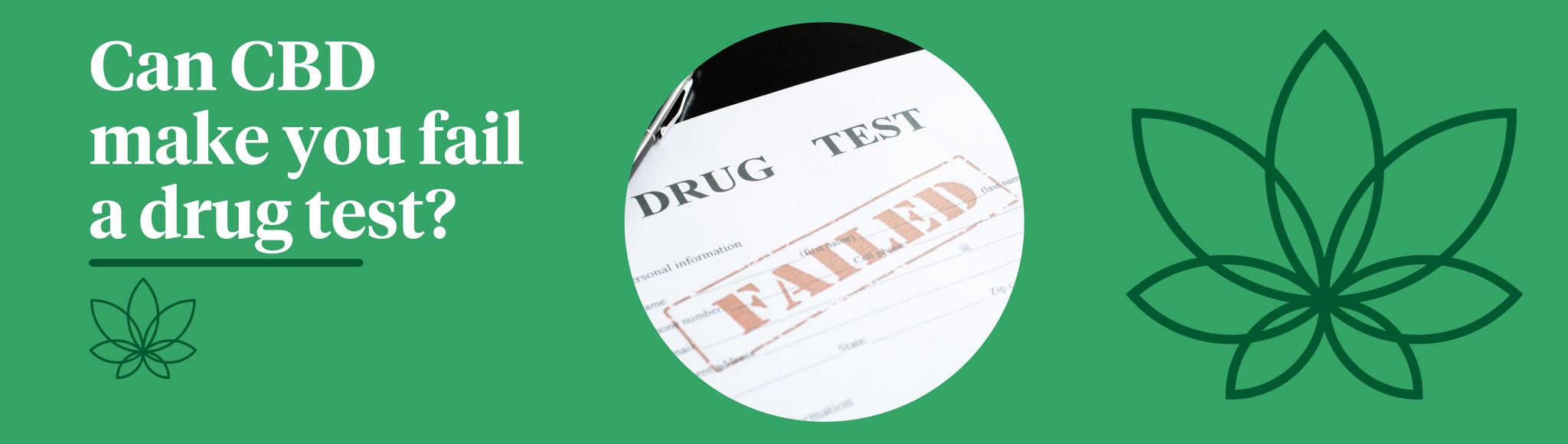 A green background with the Supreme CBD logo and a drug test form in the centre of the document to showcase that the drug test has failed.