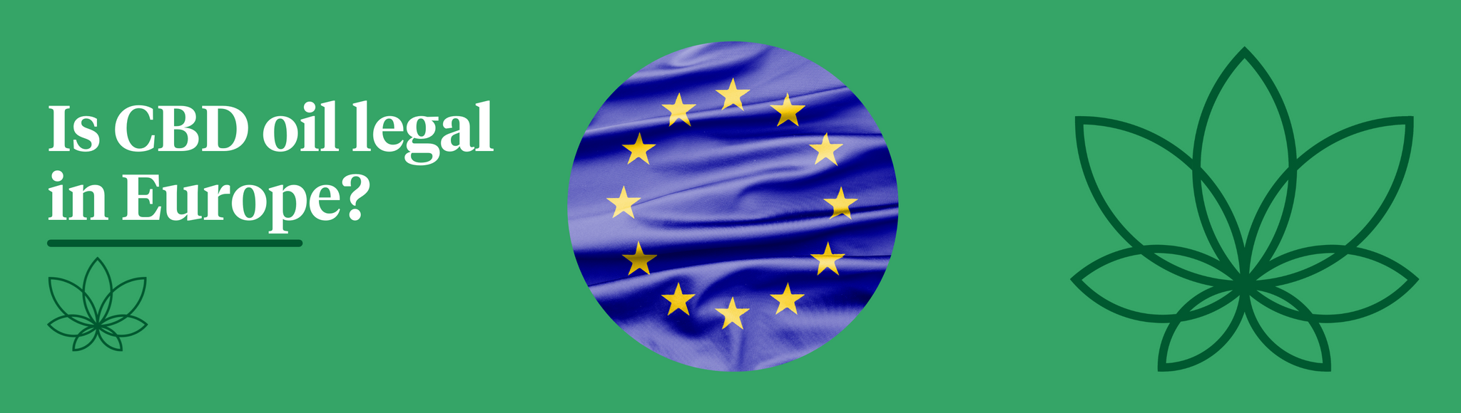 A green background with the Supreme CBD logo and the European flag in the centre showcasing is CBD oil legal in Europe?