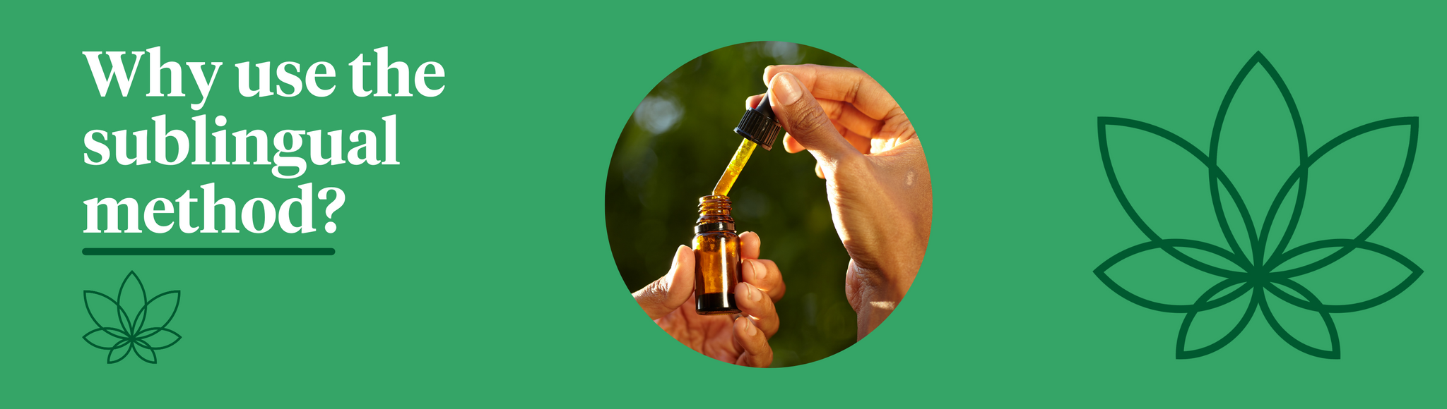 A green background with the Supreme CBD logo to the right with a bottle of CBD oil in the centre to show sublingual method of taking CBD.