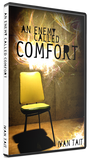 An Enemy Called Comfort