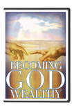 Becoming God Wealthy