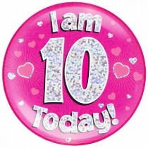 'I AM 10 TODAY' Jumbo Badge