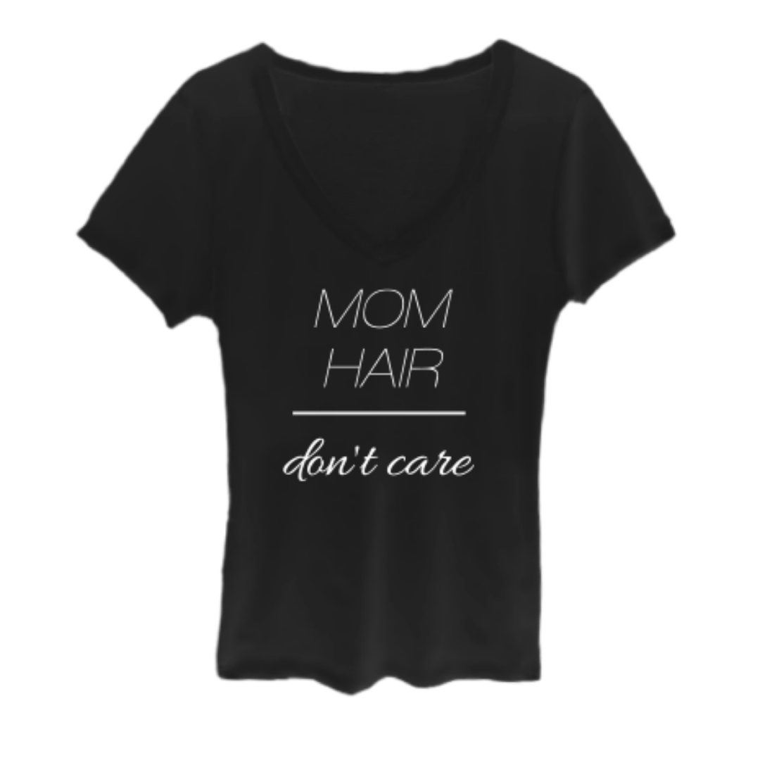 MOM HAIR DON'T CARE V-Neck Tee