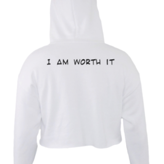 """I AM WORTH IT"" crop Hoodie"