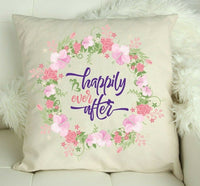 'Happily Ever After' Floral Cushion / Pillow Cover Wedding/House Warming Gift