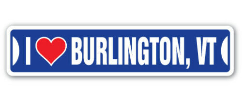 I LOVE BURLINGTON, VERMONT Street Sign vt city state us wall road gift