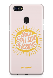 """You Can't Stop Awesome"" Oppo F7 Printed Back Cover Case"