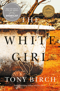 The White Girl - Shortlisted Miles Franklin Literary Award 2020
