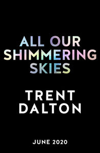 All Our Shimmering Skies (Delayed to late Sept)