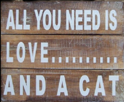 ALL YOU NEED IS LOVE AND A CAT - WALL HANGING