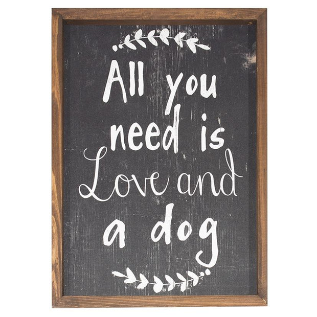 ALL YOU NEED IS LOVE AND A DOG - SIGN