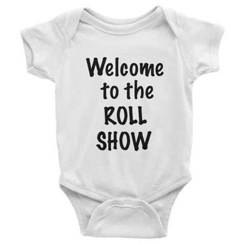 Welcome to the Roll Show Infant short sleeve one-piece - Case of the Fridays