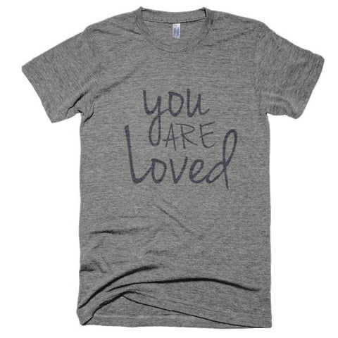 You are Loved soft t-shirt - Case of the Fridays