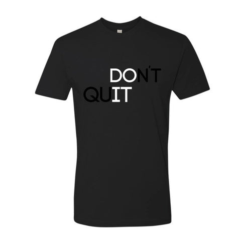 Don't Quit men's t-shirt - Case of the Fridays