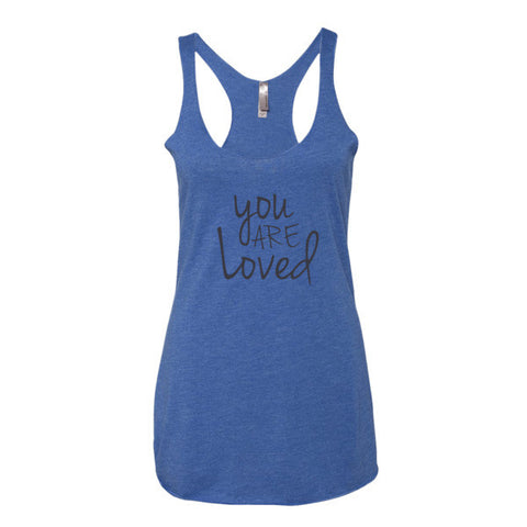 You Are Loved Women's tank top - Case of the Fridays