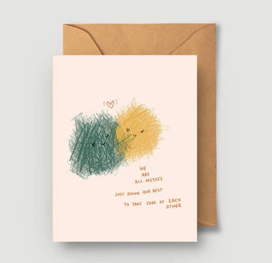 We are all messes card