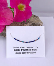 Load image into Gallery viewer, SHE PERSISTED Morse Code Necklace