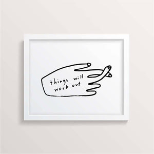 Things Will Work Out Print 11x14