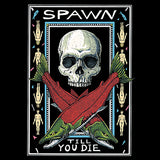 """Spawn Til You Die"" Anniversary Color Edition Adult T-Shirt"